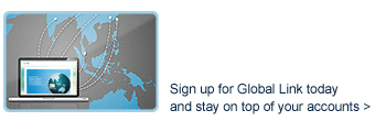 Sign up for Global Link today and stay on top of your accounts